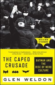 Batman Gifts - The Caped Crusade: Batman and the Rise of Nerd Culture