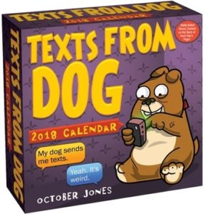 "Dog Lover Gifts - ""Texts From Dog"" 2018 Day-to-Day Calendar"