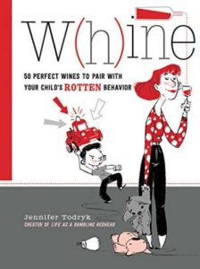 Funny Wine Gifts - W(h)ine 50 Perfect Wines to Pair with Your Child's Rotten Behavior