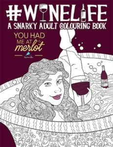 Gifts for Wine Drinkers - Wine Life A Snarky Adult Colouring Book