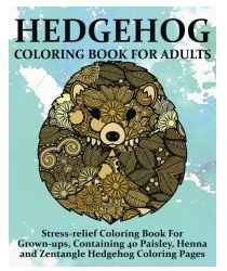 Hedgehog Gifts - Hedgehog Coloring Book For Adults