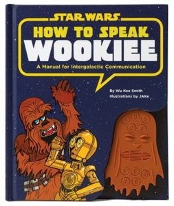 Star Wars Gifts - Books - How to Speak Wookiee A Manual for Intergalactic Communication