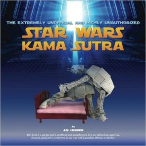 Star Wars Gifts - Books - The Extremely Unofficial and Highly Unauthorized Star Wars Kama Sutra