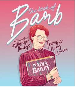 Stranger Things Gifts - The Book of Barb: A Celebration of Stranger Things' Iconic Wing Woman