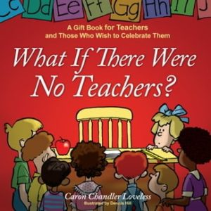 Teacher Appreciation Week Gift Ideas - What If There Were No Teachers