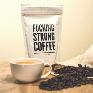 Unique Coffee Gifts - Fucking Strong Coffee